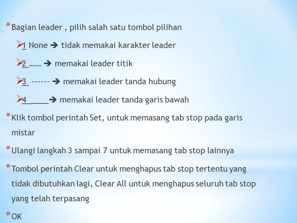 * Bagian leader, pilih salah satu tombol pilihan  1 None  tidak memakai karakter leader  2 ……  memakai leader titik  3 ------  memakai leader ta