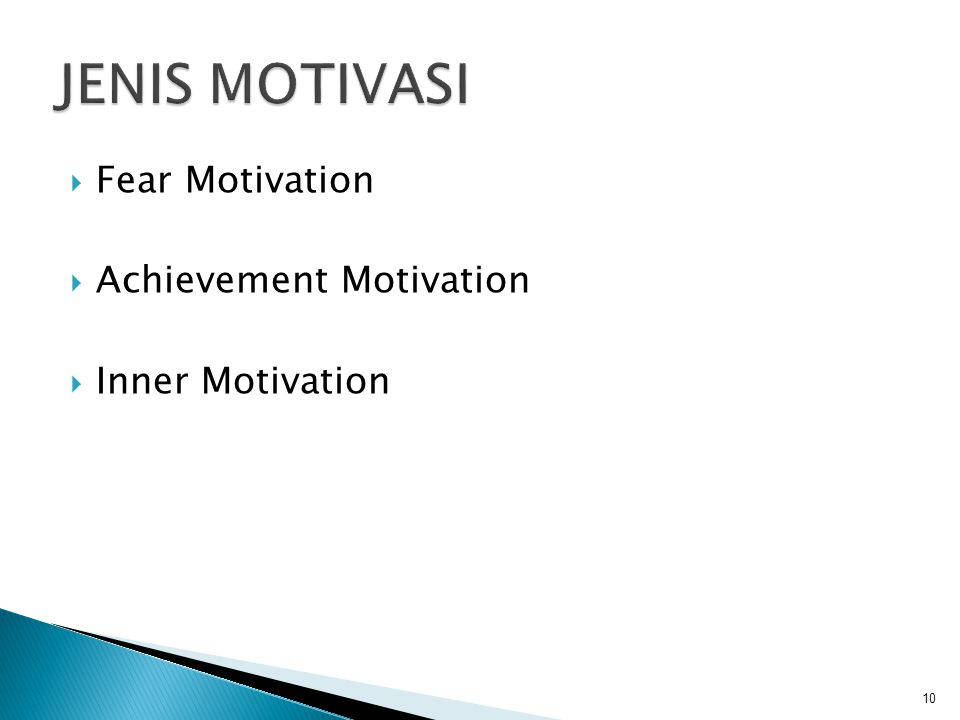  Fear Motivation  Achievement Motivation  Inner Motivation 10