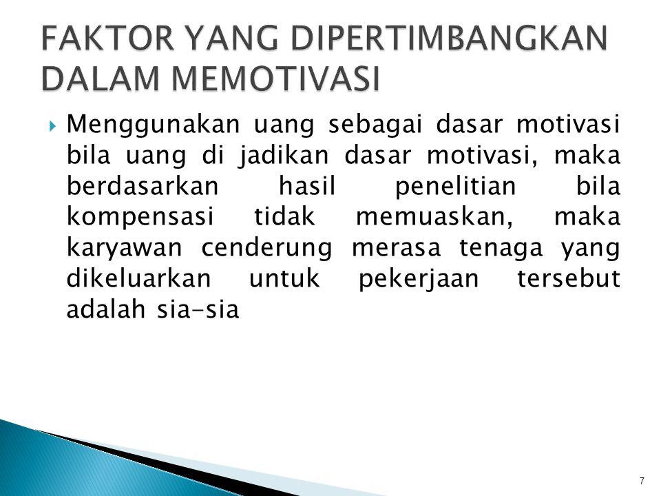  Menggunakan sanksi sebagai dasar motivasi pendorong atau motivasi kedua adalah akan adanya sanksi.