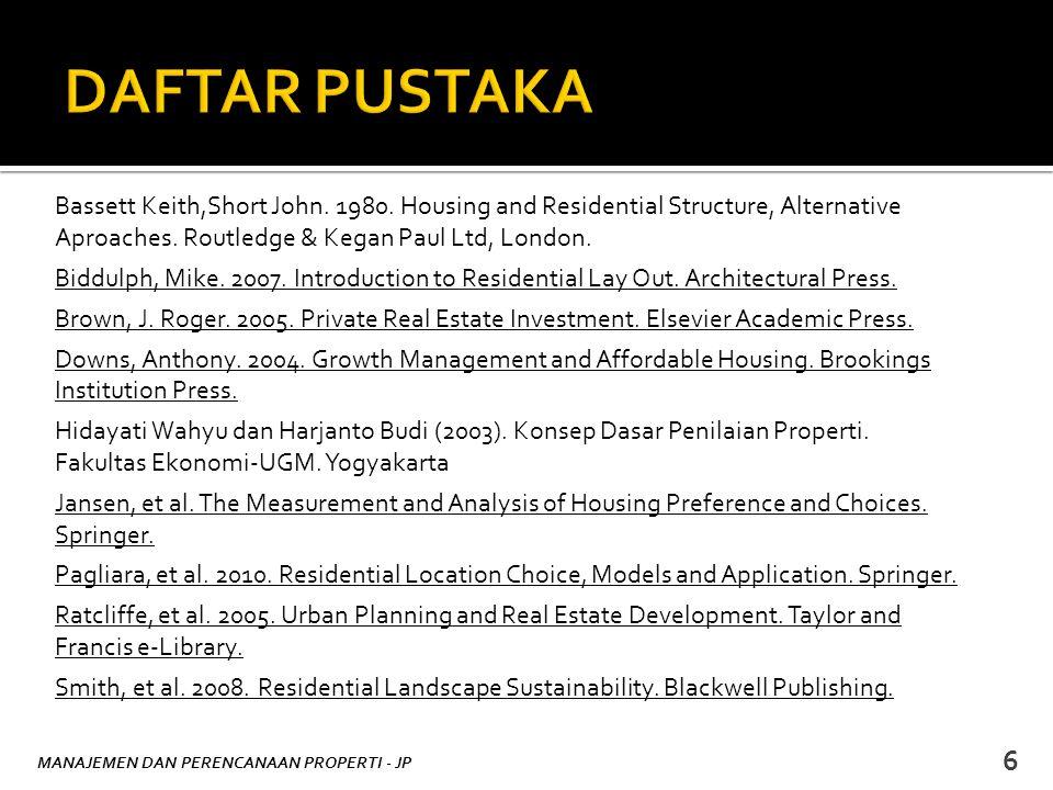MANAJEMEN DAN PERENCANAAN PROPERTI - JP 6 Bassett Keith,Short John. 1980. Housing and Residential Structure, Alternative Aproaches. Routledge & Kegan