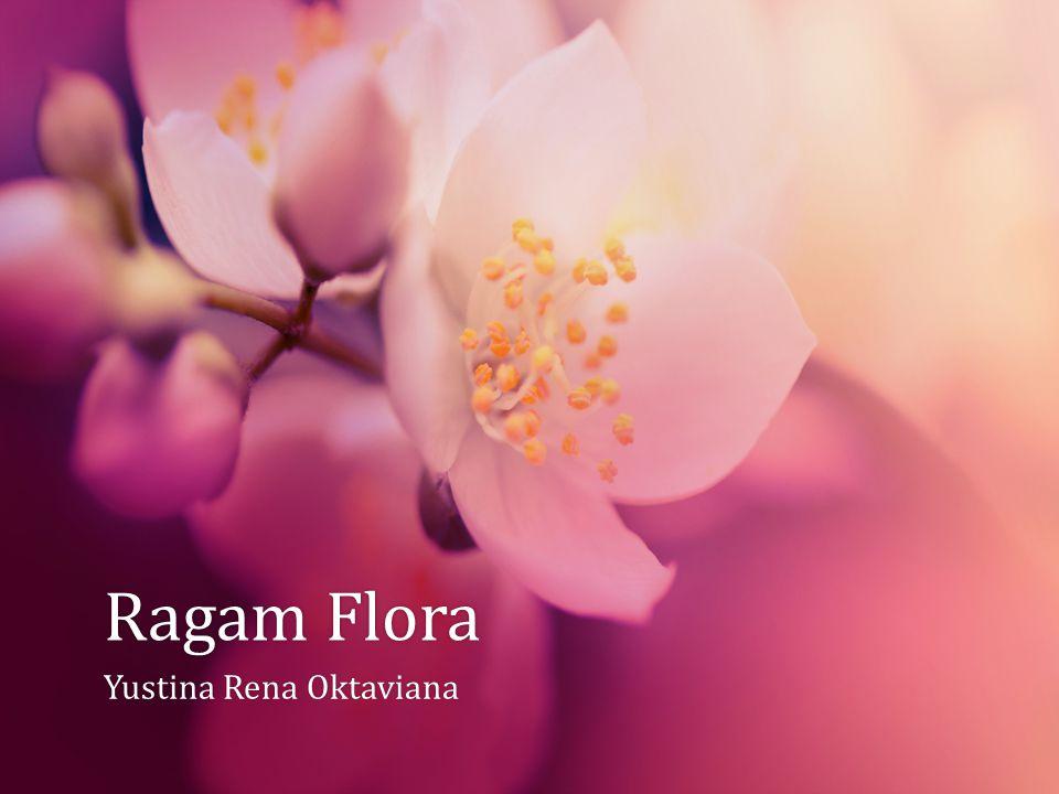 Ragam FloraRagam Flora Yustina Rena OktavianaYustina Rena Oktaviana