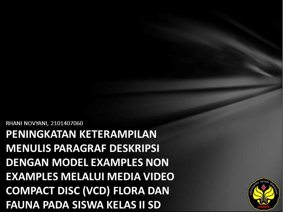 RHANI NOVYANI, 2101407060 PENINGKATAN KETERAMPILAN MENULIS PARAGRAF DESKRIPSI DENGAN MODEL EXAMPLES NON EXAMPLES MELALUI MEDIA VIDEO COMPACT DISC (VCD