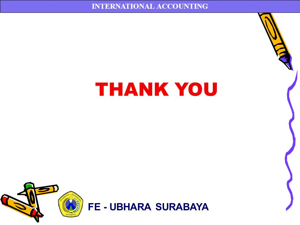 THANK YOU FE - UBHARA SURABAYA INTERNATIONAL ACCOUNTING