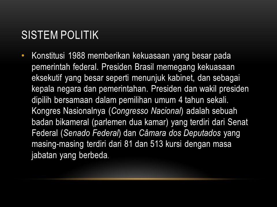 SISTEM POLITIK Konstitusi 1988 memberikan kekuasaan yang besar pada pemerintah federal.