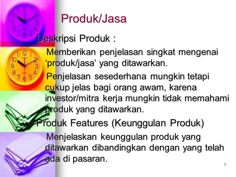 7 Produk/Jasa Deskripsi Produk : Memberikan penjelasan singkat mengenai 'produk/jasa' yang ditawarkan. Memberikan penjelasan singkat mengenai 'produk/