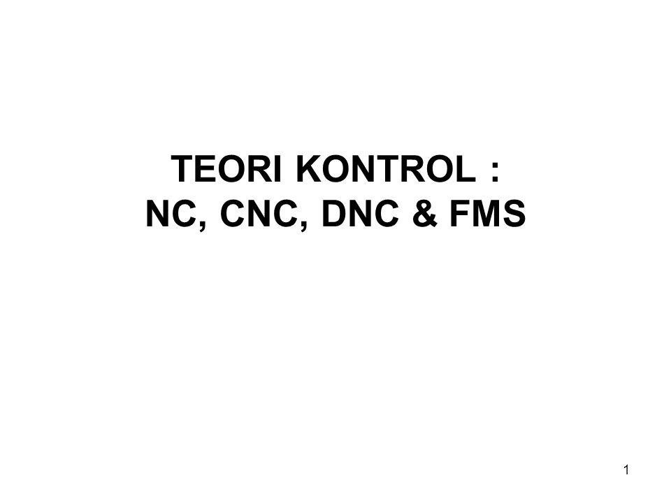 1 TEORI KONTROL : NC, CNC, DNC & FMS
