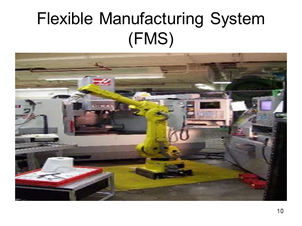 10 Flexible Manufacturing System (FMS)