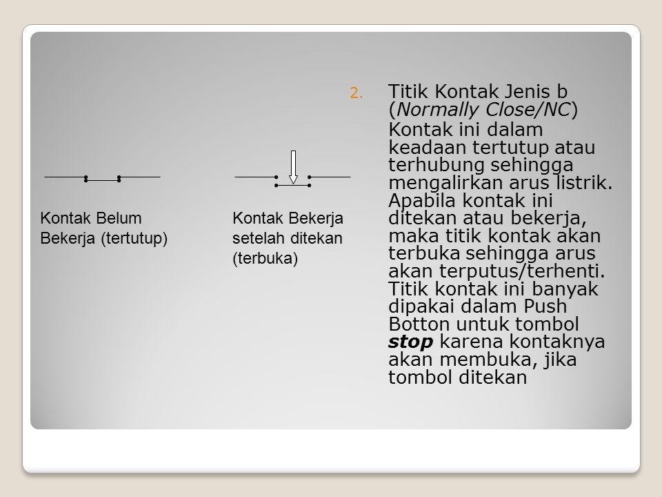 3.Titik Kontak Jenis c (NO dan NC) Titik kontak ini bekerja dengan prinsip kedua kontak diatas.