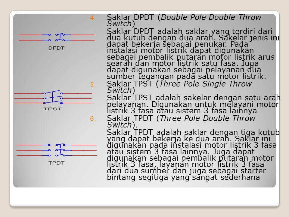 4. Saklar DPDT (Double Pole Double Throw Switch) Saklar DPDT adalah saklar yang terdiri dari dua kutub dengan dua arah. Sakelar jenis ini dapat bekerj