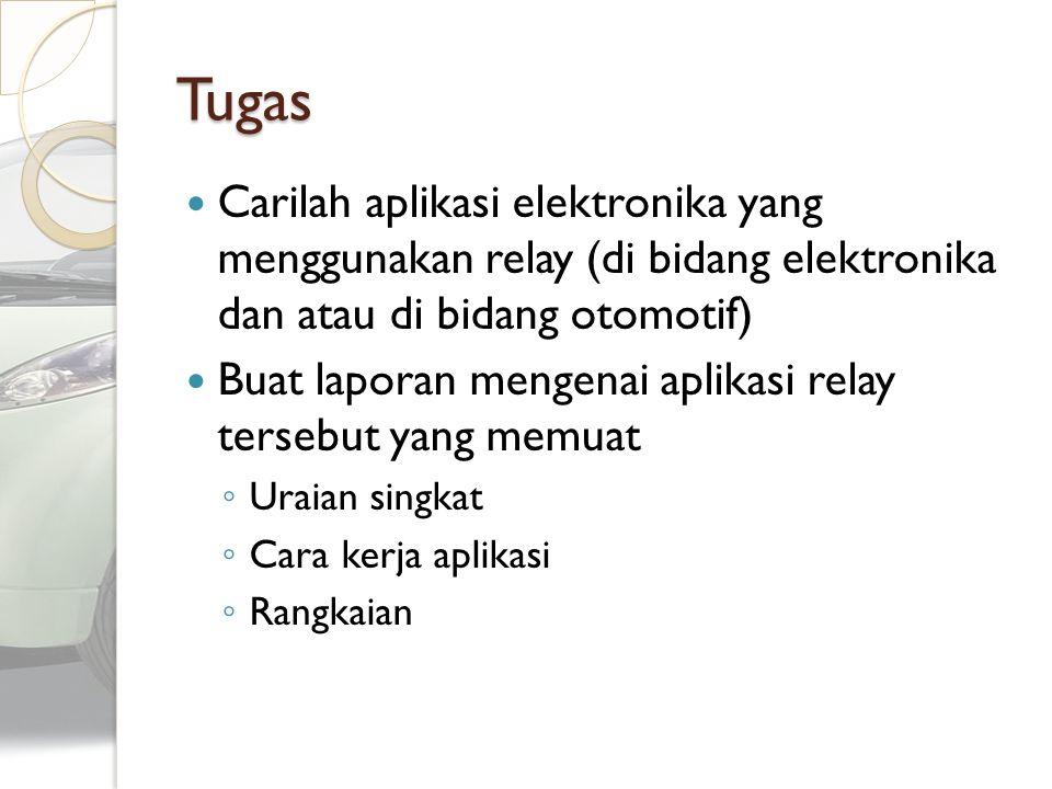 Tugas Carilah aplikasi elektronika yang menggunakan relay (di bidang elektronika dan atau di bidang otomotif) Buat laporan mengenai aplikasi relay ter