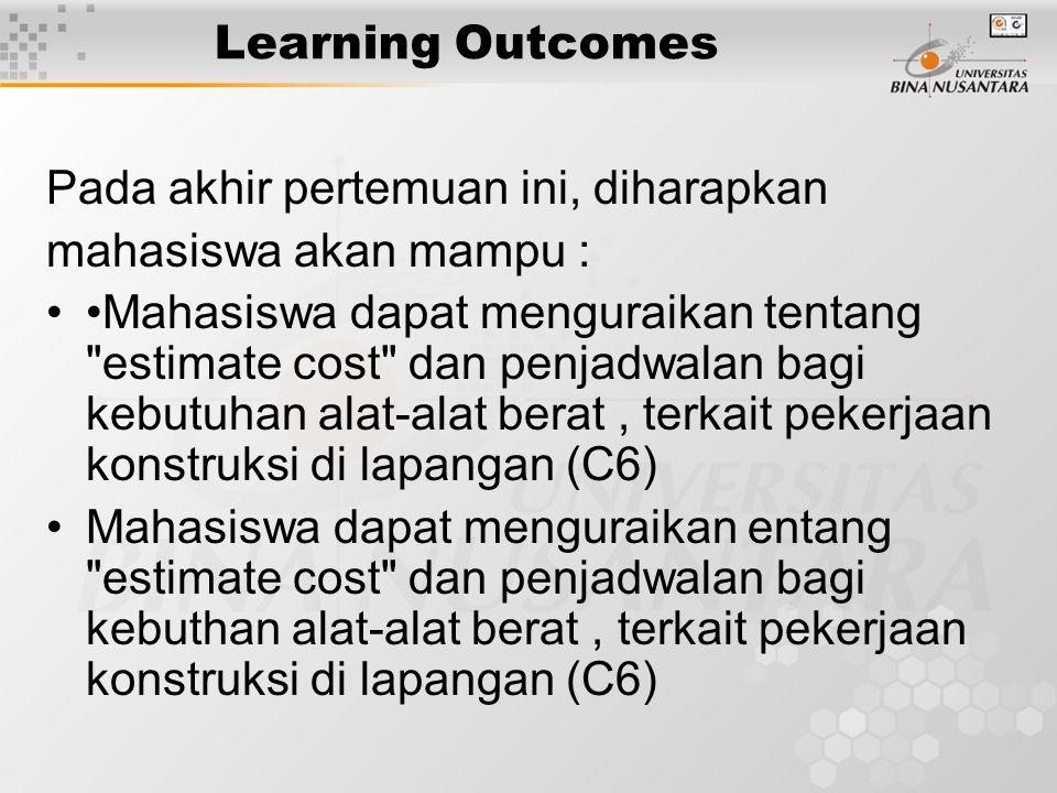 Learning Outcomes Pada akhir pertemuan ini, diharapkan mahasiswa akan mampu : Mahasiswa dapat menguraikan tentang