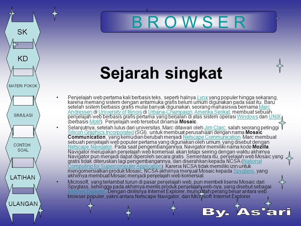 B R O W S E R SK KD MATERI POKOK SIMULASI CONTOH SOAL LATIHAN ULANGAN Perang Penjelajah Web