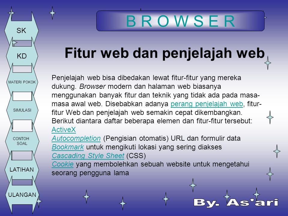 B R O W S E R SK KD MATERI POKOK SIMULASI CONTOH SOAL LATIHAN ULANGAN Browser web menurut pangsa pasar Data berikut ini yang diperoleh onestat.com menunjukkan proporsi panguna yang menggunakan satu dari browser-browser utama.