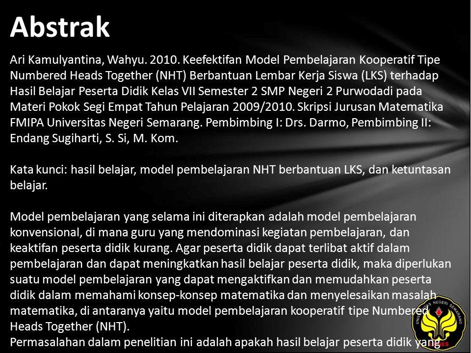 Abstrak Ari Kamulyantina, Wahyu. 2010. Keefektifan Model Pembelajaran Kooperatif Tipe Numbered Heads Together (NHT) Berbantuan Lembar Kerja Siswa (LKS