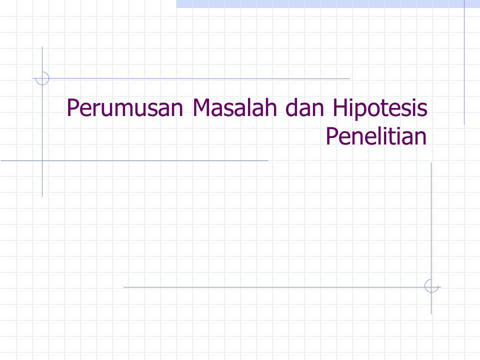 Bentuk-Bentuk Masalah Penelitian 3.