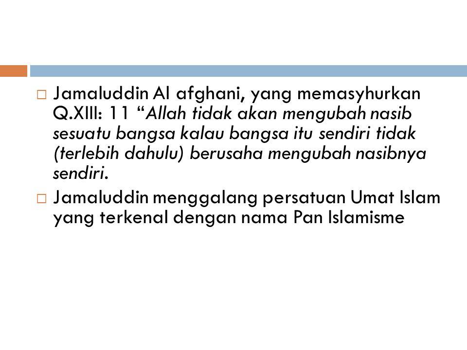 2. MASA KEBANGKITAN KEMBALI (Abad ke-19 sampai sekarang)  Ditandai dengan Gerakan Salaf (salafiyah) yang ingin kembali kepada kemurnian ajaran Islam
