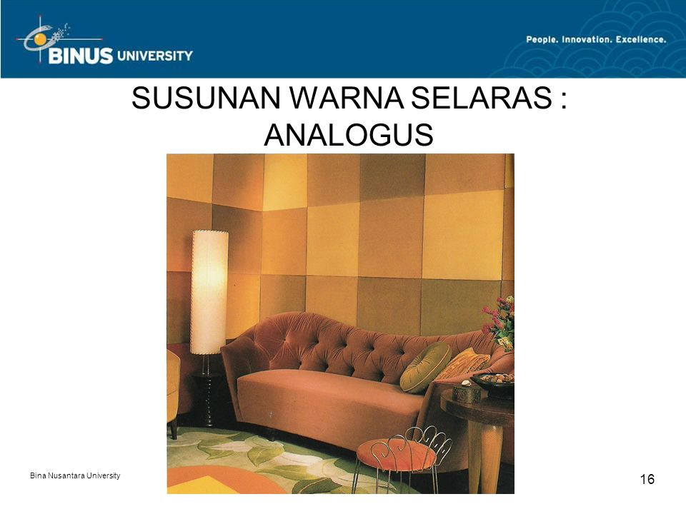 Bina Nusantara University 16 SUSUNAN WARNA SELARAS : ANALOGUS