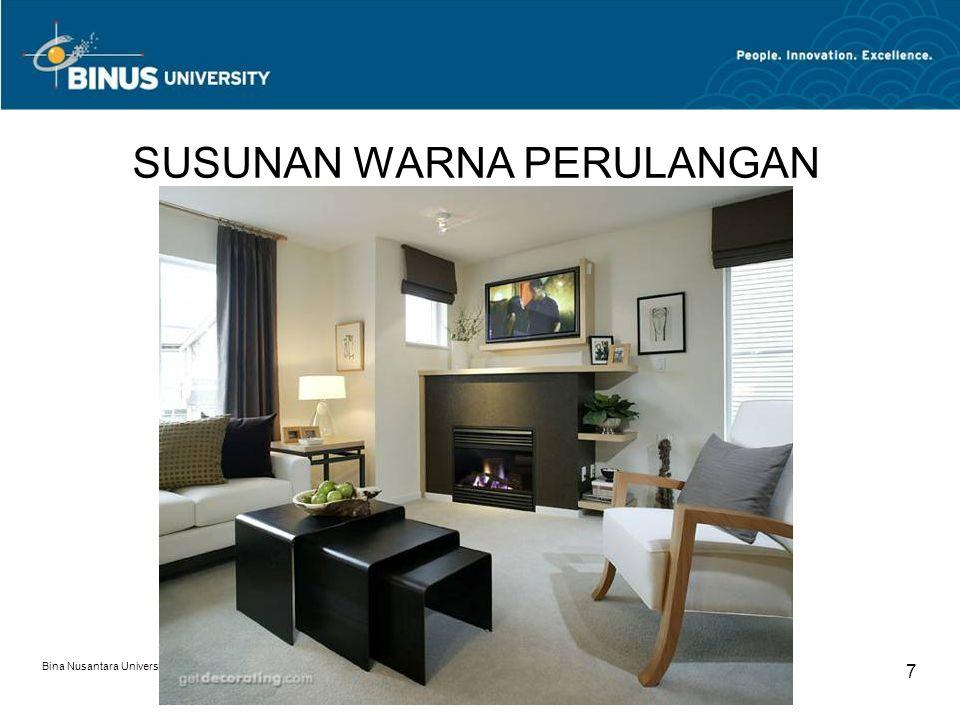 Bina Nusantara University 8 SUSUNAN WARNA PERULANGAN
