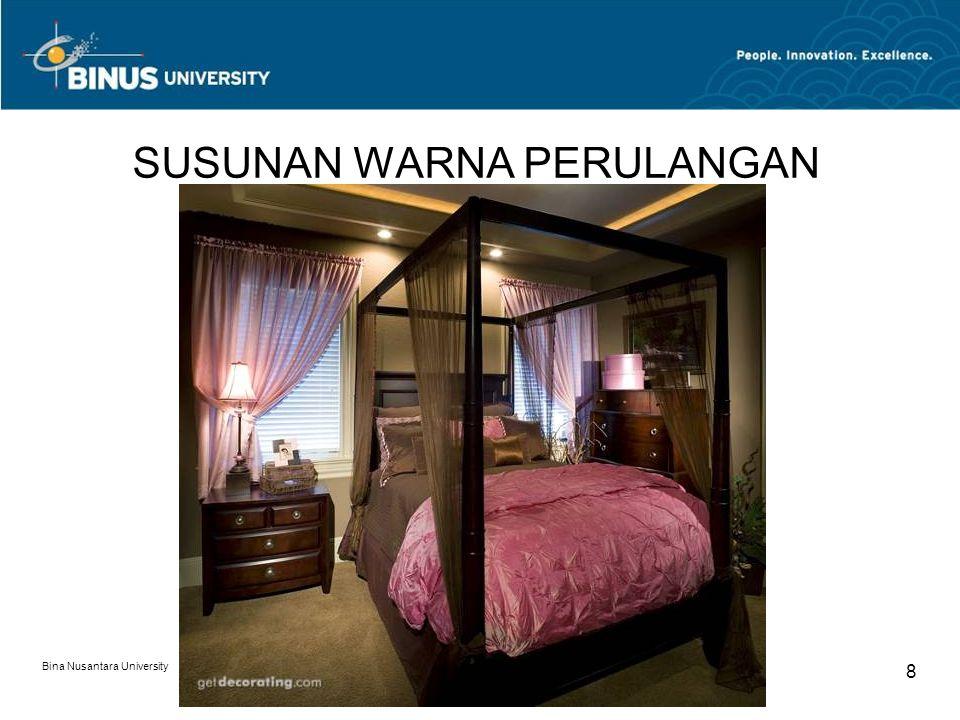 Bina Nusantara University 9 SUSUNAN WARNA SELARAS Komposisi warna selaras adalah kombinasi warna yang memiliki keharmonisan, memiliki kesamaan unsur penyusun warnanya.