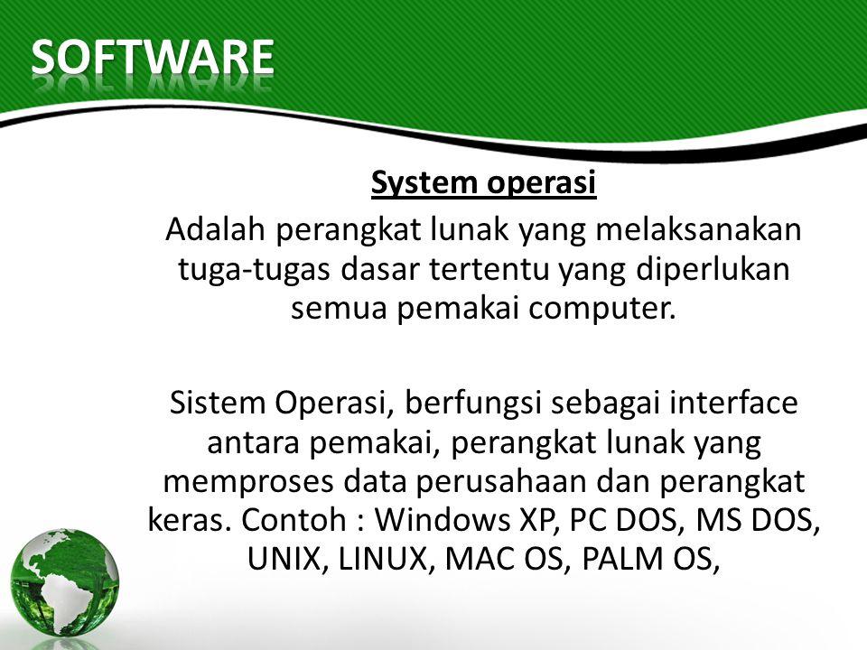 System operasi Adalah perangkat lunak yang melaksanakan tuga-tugas dasar tertentu yang diperlukan semua pemakai computer. Sistem Operasi, berfungsi se