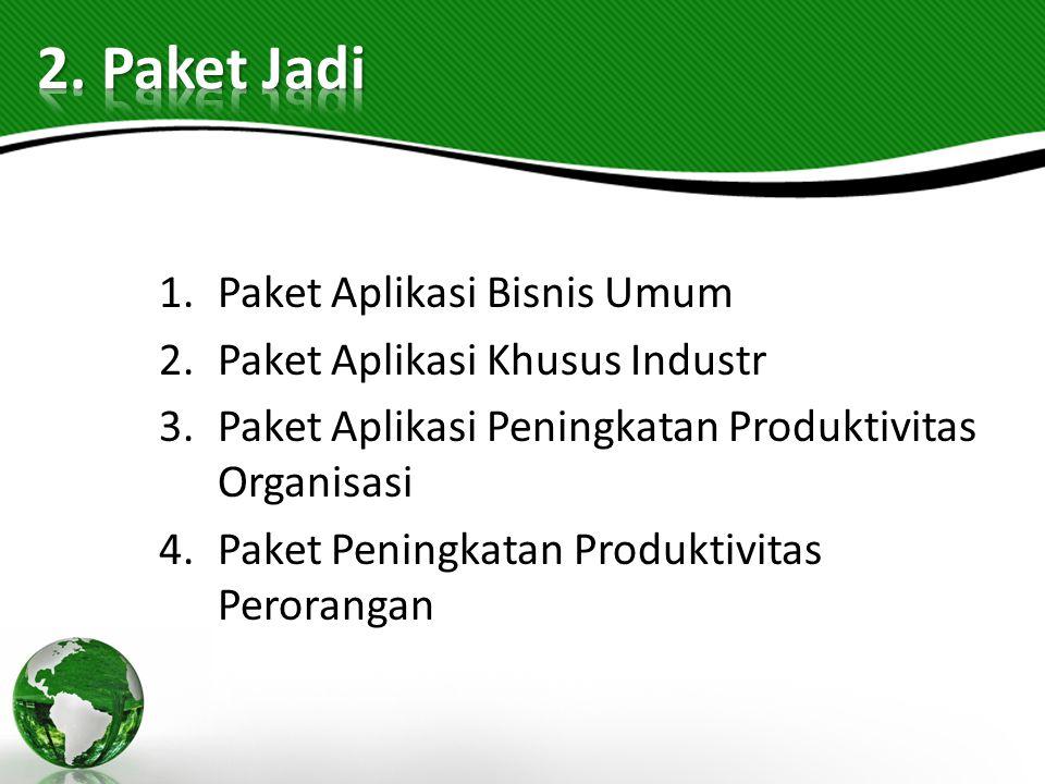 1.Paket Aplikasi Bisnis Umum 2.Paket Aplikasi Khusus Industr 3.Paket Aplikasi Peningkatan Produktivitas Organisasi 4.Paket Peningkatan Produktivitas P