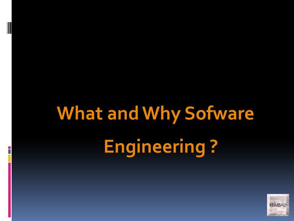 Masalah perangkat lunak sehubungan dengan evolusi sistem berbasis komputer  Kemajuan perangkat keras terus berlanjut melampaui kemampuan engineer dalam membangun perangkat lunak yang sesuai dengan perangkat keras yang ada.