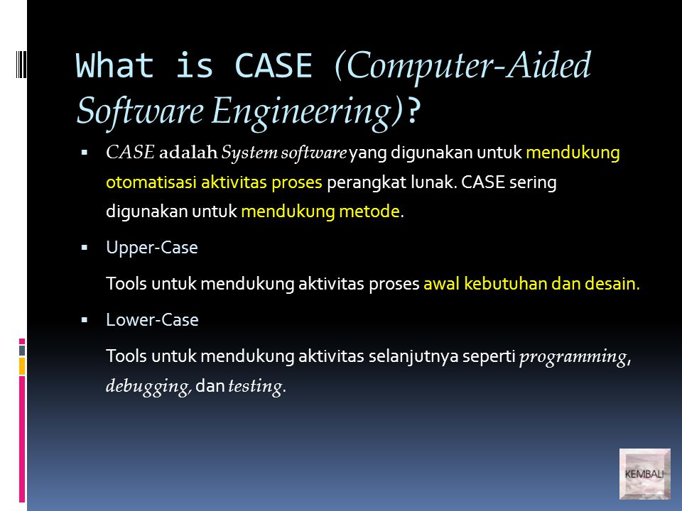 What is CASE (Computer-Aided Software Engineering) .