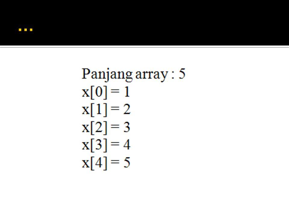  Indeks array yang alamatnya terdiri dari x dan y atau x, y, dan z, atau lebih dari 3.
