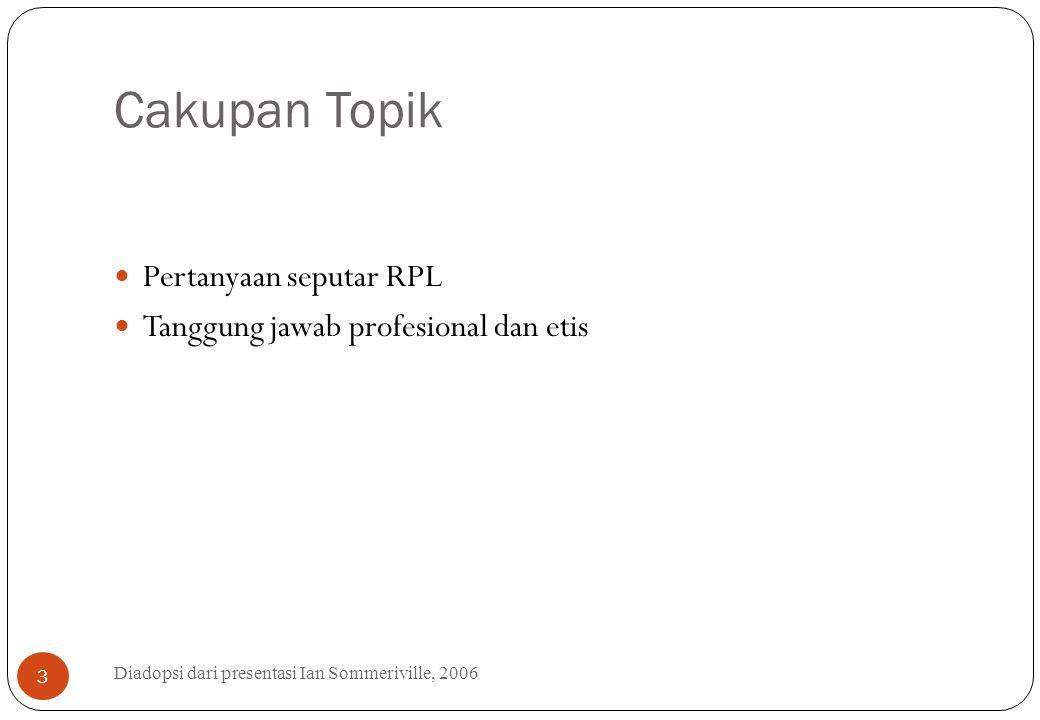 Rekayasa Perangkat Lunak Diadopsi dari presentasi Ian Sommeriville, 2006 4 Ekonomi dari semua negara maju bergantung pada perangkat lunak Semakin banyak sistem yang dikendalikan perangkat lunak RPL berkenaan dengan teori, metode, dan alat bantu untuk pengembangan perangkat lunak profesional Pengeluaran untuk perangkat lunak menunjukkan bagian yang signifikan dalam GNP dari semua negara maju
