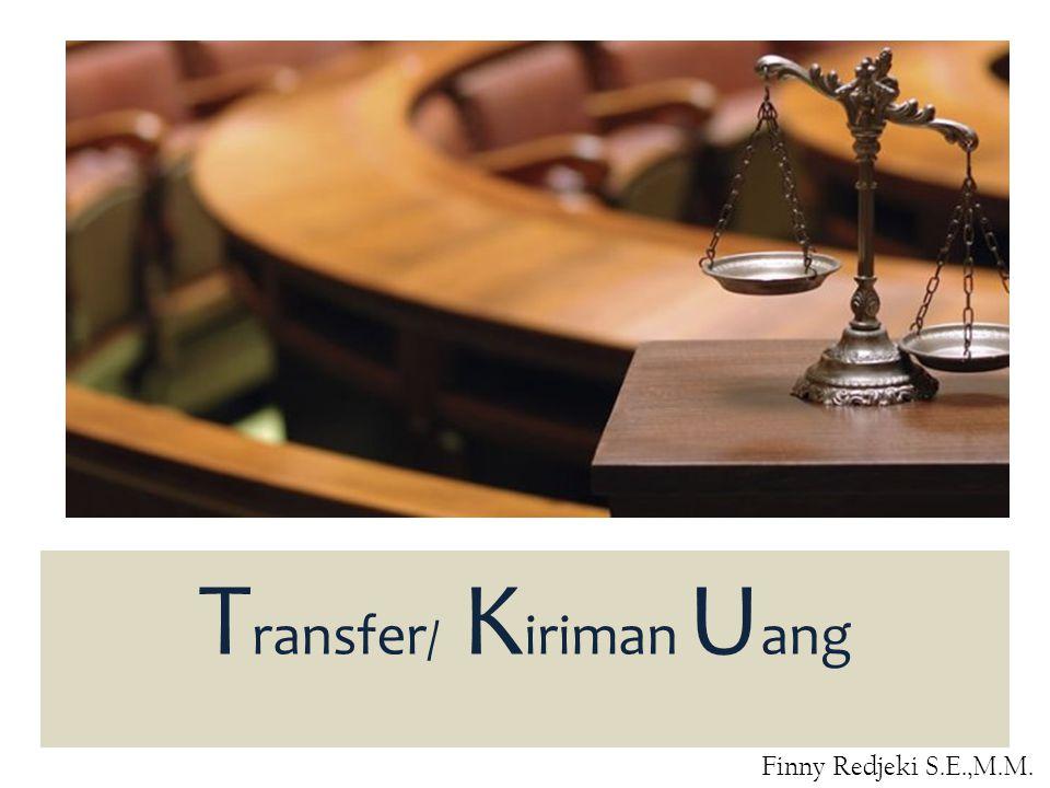 T ransfer / K iriman U ang Finny Redjeki S.E.,M.M.