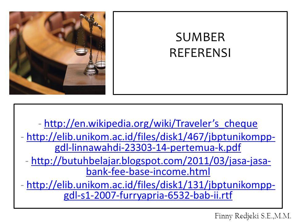 - http://en.wikipedia.org/wiki/Traveler's_chequehttp://en.wikipedia.org/wiki/Traveler's_cheque - http://elib.unikom.ac.id/files/disk1/467/jbptunikompp