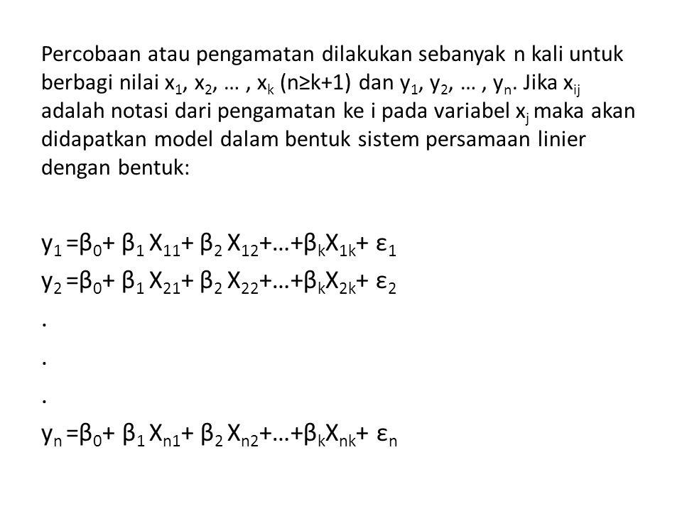 Percobaan atau pengamatan dilakukan sebanyak n kali untuk berbagi nilai x 1, x 2, …, x k (n≥k+1) dan y 1, y 2, …, y n. Jika x ij adalah notasi dari pe