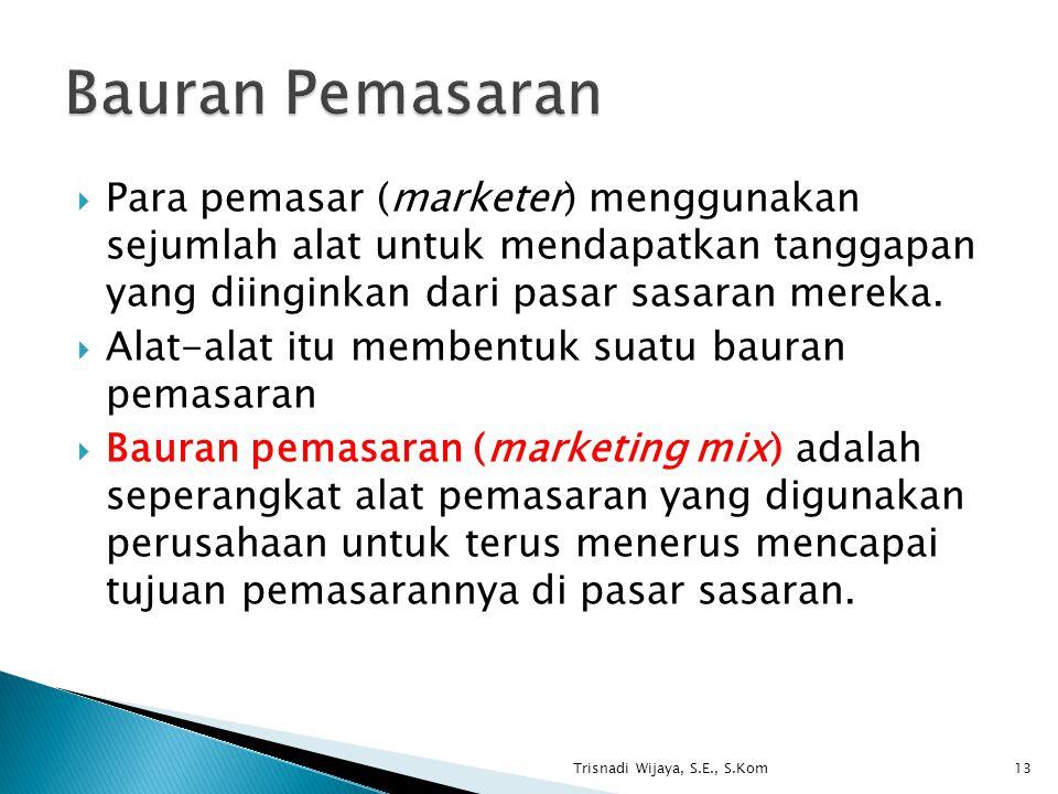  Para pemasar (marketer) menggunakan sejumlah alat untuk mendapatkan tanggapan yang diinginkan dari pasar sasaran mereka.