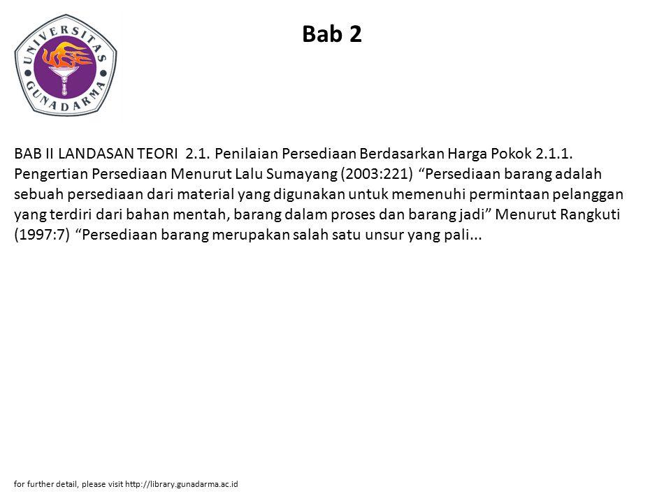 Bab 2 BAB II LANDASAN TEORI 2.1. Penilaian Persediaan Berdasarkan Harga Pokok 2.1.1.