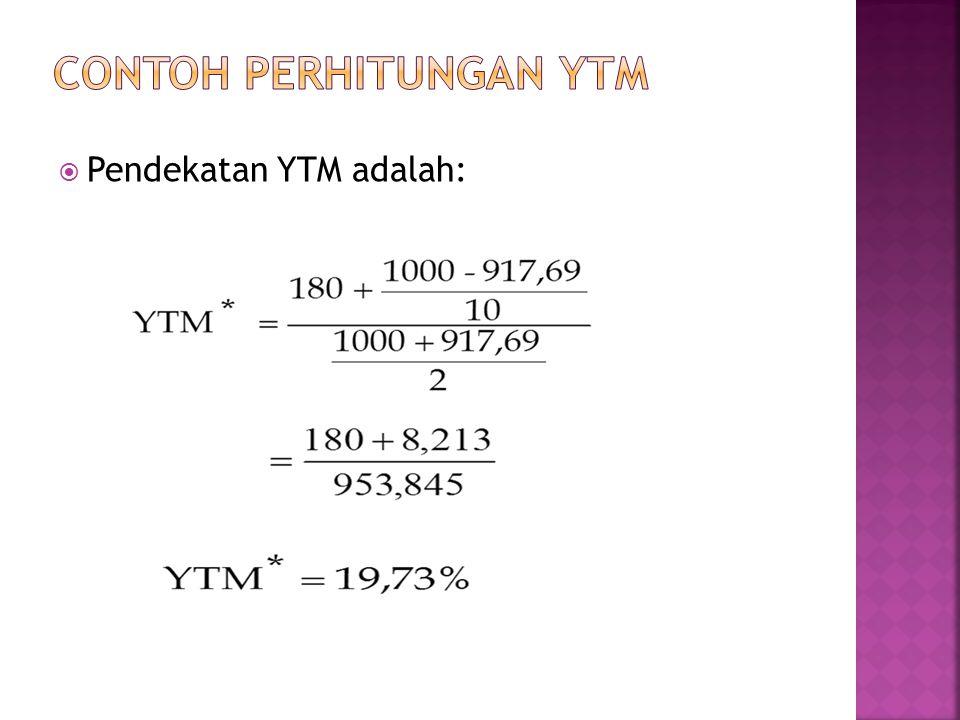  Pendekatan YTM adalah: