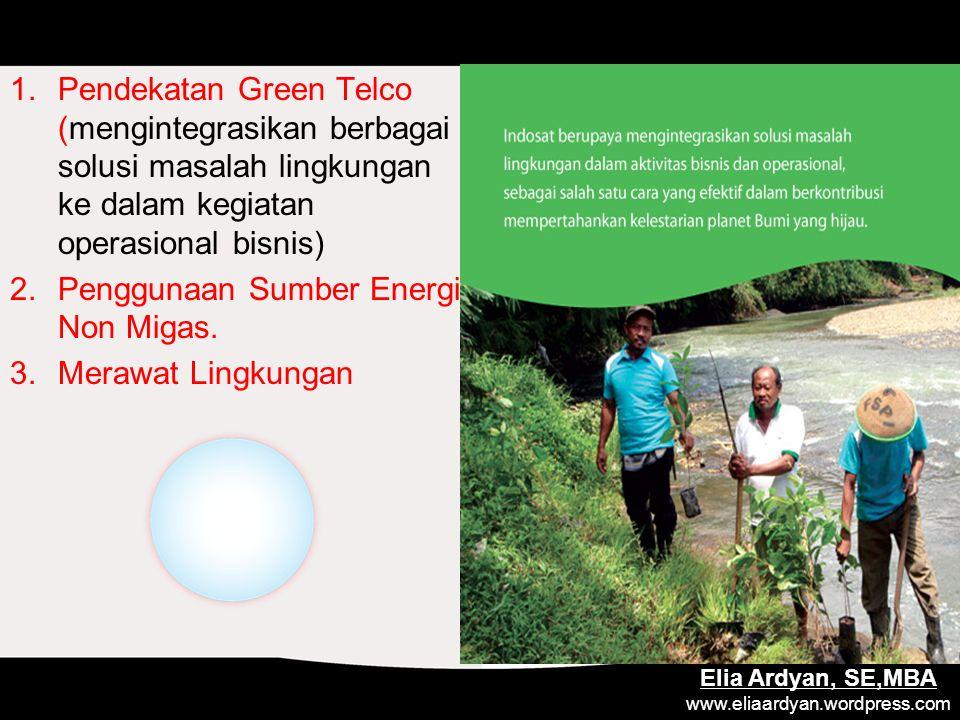 1.Pendekatan Green Telco (mengintegrasikan berbagai solusi masalah lingkungan ke dalam kegiatan operasional bisnis) 2.Penggunaan Sumber Energi Non Migas.