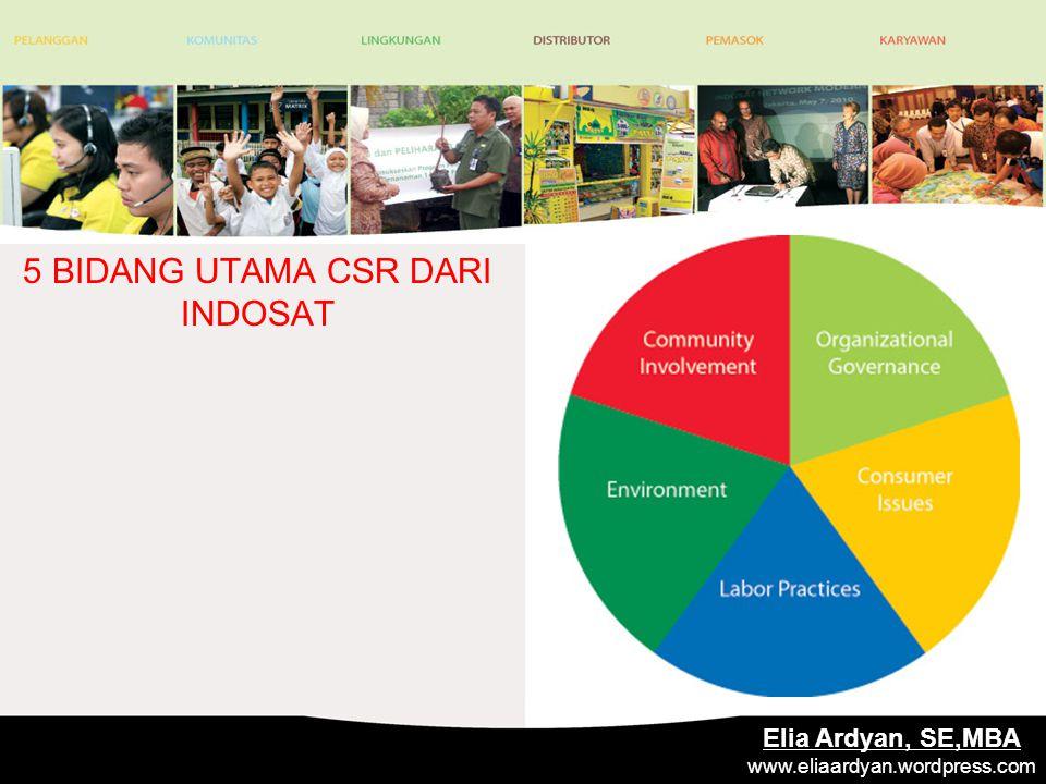 5 BIDANG UTAMA CSR DARI INDOSAT Elia Ardyan, SE,MBA www.eliaardyan.wordpress.com