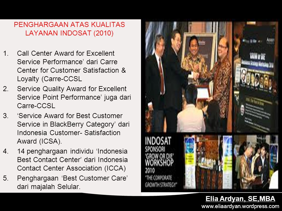 PENGHARGAAN ATAS KUALITAS LAYANAN INDOSAT (2010) 1.Call Center Award for Excellent Service Performance' dari Carre Center for Customer Satisfaction &