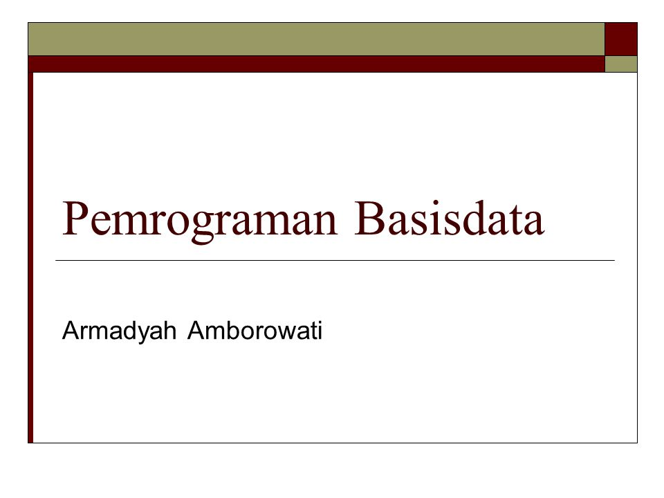 Pemrograman Basisdata Armadyah Amborowati