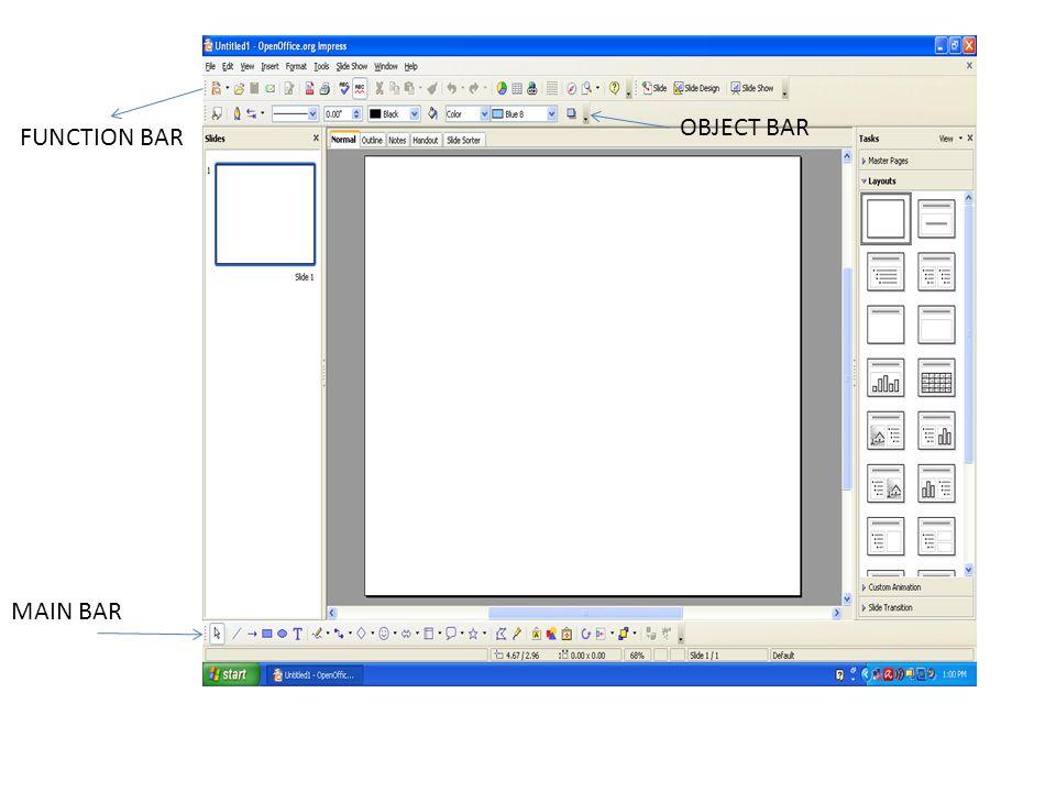 1.Load URL, tempat memanggil file dari lokasi penyimpanan 2.New, untuk memulai sebuah presentasi baru 3.Open, untuk membuka file presentasi yang sudah tersimpan sebelumnya 4.Save Document, menyimpan dokumen yang sedang aktif terbuka 5.Edit File, untuk edit dokumen 6.Export Directly as PDF, untuk mengekspor dokumen presentasi menjadi file brfottmat PDF 7.Print File Directly, untuk mencetak file presentasi yang sedang terbuka 8.Cut,Copy, Paste, fungsi untuk memotong, menyalin, dan menaruh teks atau objek gambar 9.Undo Redo, fungsi untuk membatalkan atau mengulang perintah 10.Navigator, untuk menampilkan boks dialog navigator yang berisi komponen dalam presentasi 11.Stylist, untuk memunculkan jendela berisi daftar Styles 12.Hyperlink Dialog, untuk menampilkan boks dialog guna menyisipkan link ke website, alamat email atau dokumen 13.Gallery, untuk menampilkan boks berisi gambar bawaan Writer yang dapat diimpor ke dalam dokumen FUNCTION BAR