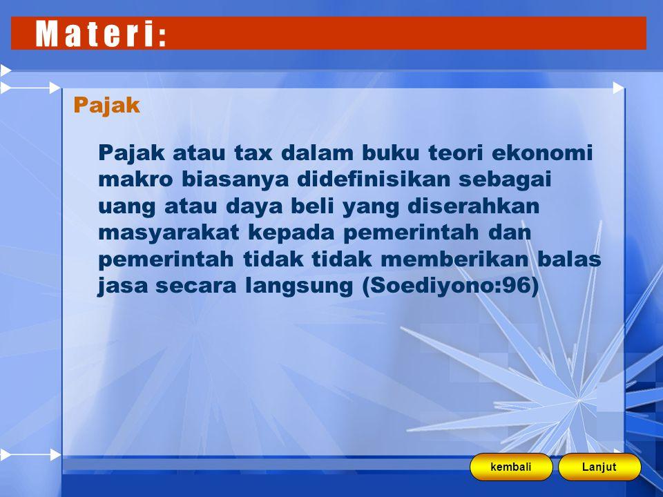 Pajak Pajak atau tax dalam buku teori ekonomi makro biasanya didefinisikan sebagai uang atau daya beli yang diserahkan masyarakat kepada pemerintah da
