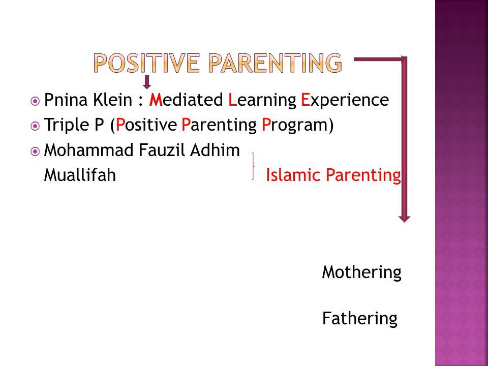  Pnina Klein : Mediated Learning Experience  Triple P (Positive Parenting Program)  Mohammad Fauzil Adhim Muallifah Islamic Parenting Mothering Fat