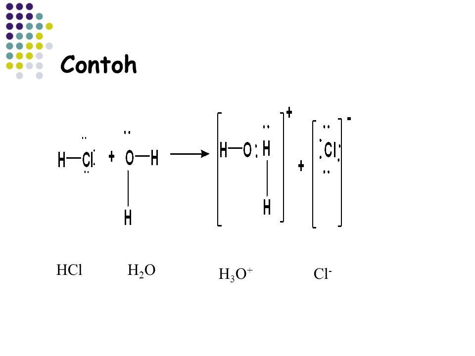 Contoh HClH2OH2O H3O+H3O+ Cl -