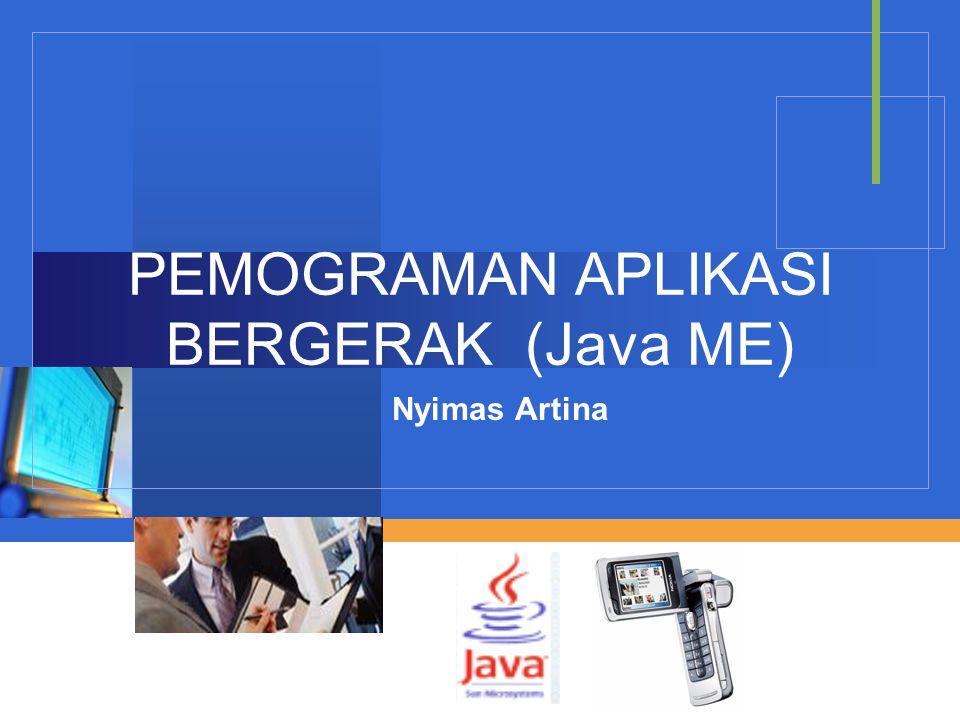 Company LOGO PEMOGRAMAN APLIKASI BERGERAK (Java ME) Nyimas Artina