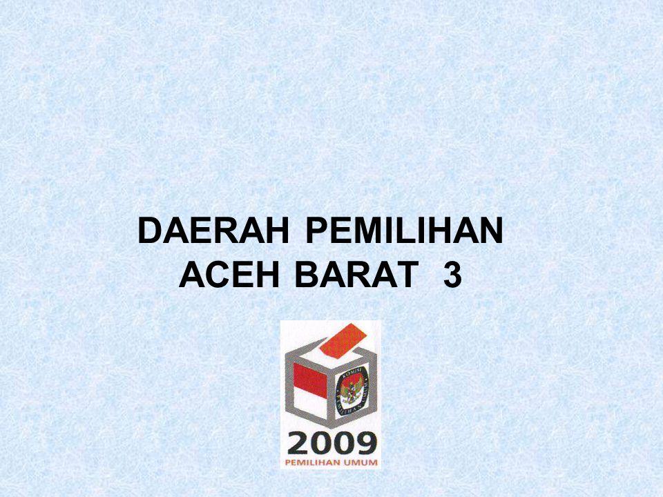 CALON TERPILIH ANGGOTA DPRD KABUPATEN ACEH BARAT PEMILIHAN UMUM TAHUN 2009 DAERAH PEMILIHAN : ACEH BARAT 3 NAMA TEMPAT/TGL.