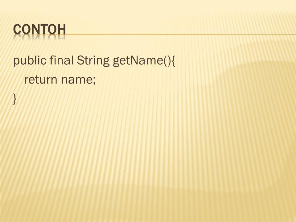 public final String getName(){ return name; }