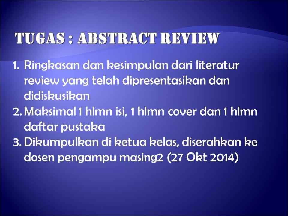 1.Ringkasan dan kesimpulan dari literatur review yang telah dipresentasikan dan didiskusikan 2.Maksimal 1 hlmn isi, 1 hlmn cover dan 1 hlmn daftar pus