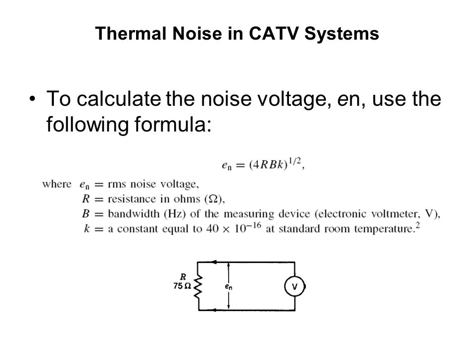 dBmV and Its Applications in CATV Remember that, when working with dB in the voltage domain, we are working with the E2/R relationship, where R = 75.