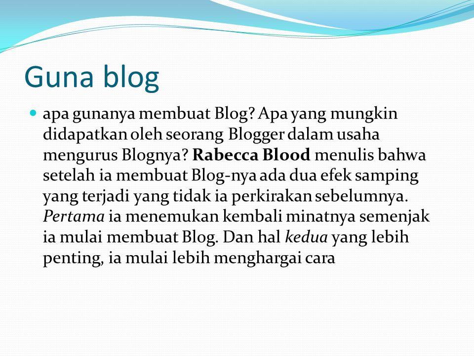 Guna blog apa gunanya membuat Blog.