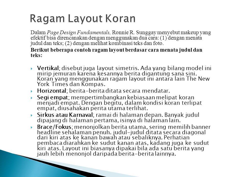 Dalam Page Design Fundamentals, Ronnie R. Sunggay menyebut makeup yang efektif bisa direncanakan dengan menggunakan dua cara: (1) dengan menata judul